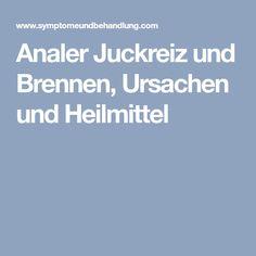 Analer Juckreiz und Brennen, Ursachen und Heilmittel Beauty, Remedies, Medicine, Cosmetology