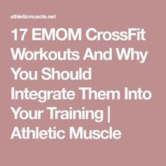 17 EMOM CrossFit Workouts And Why You Should Integrate Them Into Your Training | Athletic Muscle