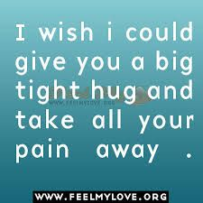 If i could take away your pain quotes