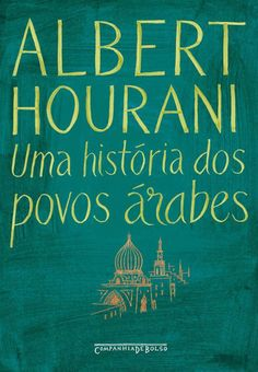 Baixar Livro Uma História dos Povos Arabes - Albert Hourani em PDF, ePub e Mobi ou ler online