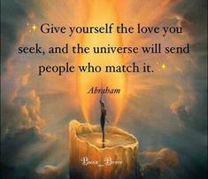 Vibrational Manifestation - Give yourself the love you seek, and the universe will send people who match it. Abraham Bird Watcher Reveals Controversial Missing Link You NEED To Know To Manifest The Life You've Always Dreamed Positive Quotes For Life, Life Quotes To Live By, Inspiring Quotes About Life, Positive Thoughts, Positive Vibes, Motivational Quotes, Inspirational Quotes, Abraham Hicks Quotes, Way Of Life