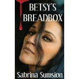 Betsy's Breadbox (Kindle Edition)By Sabrina Sumsion