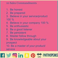 #salestips . Wanna be a #rockstar #sales #person ?? . #Follow the #tencommandments . Be #honest  Be #prepared . #believe in what you are #selling . #believe in your #company . Be #enthusiastic . Be a #good #listener . Be #persistent . #master #followup . #know your #customer . Be an #expert in your #product and #industry . . . . .  #masterclass #saleshead #saleslife . #trainer #speaker #coach #mentor #leader Ten Commandments, Good Listener, Sales Tips, Master Class, Believe In You, Knowledge, Motivation, Consciousness, Daily Motivation