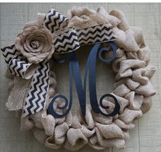 burlap, chevron burlap ribbon, a burlap flower, and initial