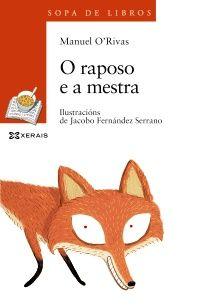 O raposo e a mestra-manuel O'Rivas   Editorial Xerais-2º ciclo