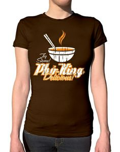 Pho King Delicious T-Shirt. Reddit shirt I want! Aaahhhh, I love me some pho