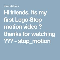 Hi friends. Its my first Lego Stop motion video ☺ thanks for watching ☺☺☺ - stop_motion
