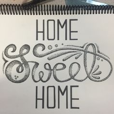 Home Sweet Home, Typography by Mark Rojas https://instagram.com/p/2msQoKJq5F/