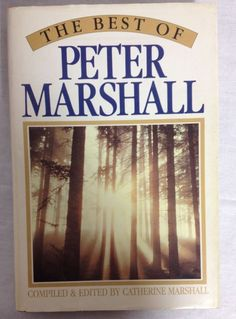 The Best of Peter Marshall by Catherine Marshall and Peter Marshall