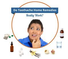 Do Toothache Home Remedies Work?