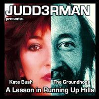 A LESSON IN RUNNING UP HILLS  Kate Bush - Running Up That Hill (Cover) Acapella The Groundhogs - You Had a Lesson (samples)  Hope you enjoy and share.  http://soundcloud.com/judd3rman-4/a-lesson-in-running-up-hills  VIDEO - http://vimeo.com/80870062  JUDD3RMAN  https://www.facebook.com/JuDD3Rman