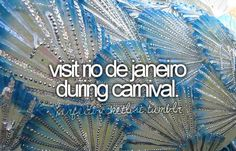 Visit Rio de Janeiro during Carnival.