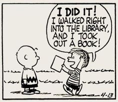 Charles M. Schulz American / Linus exalting over borrowing a library book in Peanuts comic strip Library Humor, Library Posters, Library Quotes, Library Card, Library Books, Local Library, Library Ideas, I Love Books, Good Books