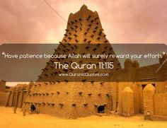 """quran-quotes: The Quran (Surah Hud) """"Have patience because Allah will surely reward your efforts."""" Background Image: Great Masjid of Djenne, Mali."""