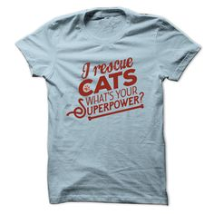 I rescue cats whats your superpower?