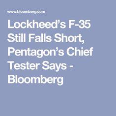 Lockheed's F-35 Still Falls Short, Pentagon's Chief Tester Says - Bloomberg