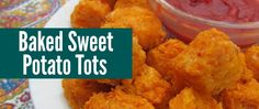 Baked Sweet Potato Tots | Real Food RN