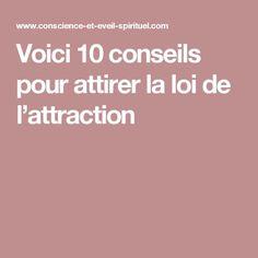 Voici 10 conseils pour attirer la loi de l'attraction