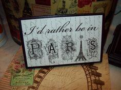 I'd rather be in Paris shelf sitter plaque