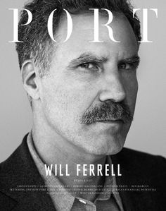 A mustachioed Will Ferrell will be on the cover of the newest issue of Port Magazine! There's also going to be a feature which includes the story of his SNL audition. Get excited. [via Selectism]