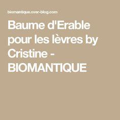 Baume d'Erable pour les lèvres by Cristine - BIOMANTIQUE