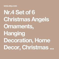 Nr.4 Set of 6 Christmas Angels Ornaments, Hanging Decoration, Home Decor, Christmas Burlap Ornament Gift - Edit Listing - Etsy
