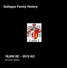 Gallegos Family History Ebook by By Richard A Gallegos Family History Book, Blurb Book, Trail, Ebooks, Tropical, Writing, Being A Writer, Book