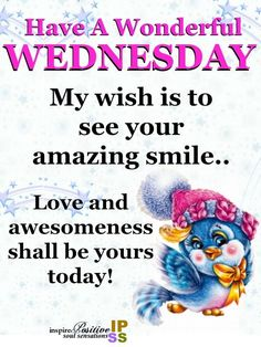 My wish is to see your amazing smile days wednesday quotes daily quotes inspirational wednesday quotes wednesday wishes daily images Wednesday Morning Greetings, Wednesday Morning Quotes, Wednesday Wishes, Wednesday Motivation, Good Morning Quotes, Funny Wednesday Quotes, Wednesday Quotes And Images, Funny Quotes, Wednesday Humor