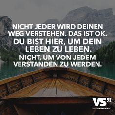 That's OK. You are here to live your life. Not to be understood by everyone - Bilder - Proverb Wisdom Quotes, Life Quotes, German Quotes, Daily Wisdom, Mind Tricks, Visual Statements, True Words, Motivation Inspiration, Land Scape