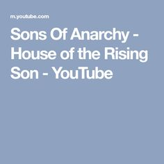 Sons Of Anarchy - House of the Rising Son - YouTube