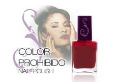 Color Prohibido Nail Polish   In A Perfect World, We'd All Use This Imaginary Selena Makeup Line