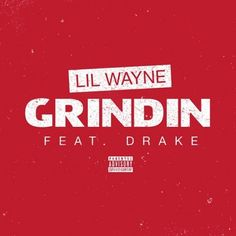 #LilWayneGRindin #LilWayne #Grindin #Drake #ThaCarterV #LilWayneThaCarterV The second offering from Weezy's 'Tha Carter V' album, the last LP from the Young Money rapper...