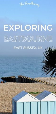 Exploring Eastbourne