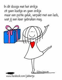 Tas cadeau doen via post? Mailt u me gerust Words Quotes, Wise Words, Qoutes, Sayings, Dutch Words, Coaching, Respect Quotes, Dutch Quotes, Happy Words