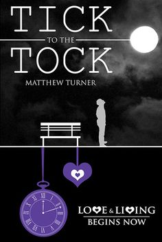 TICK to the TOCK by Matthew Turner *When There's No Time For Carpe Diem