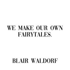 fairytales - blair gossip girl quote Art Print by typutopia - X-Small Blair Quotes, Blair Waldorf Quotes, Tv Quotes, Girly Quotes, Mood Quotes, Sassy Girl Quotes, Faith Tattoos, Rib Tattoos, Quote Tattoos