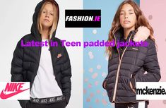 Fashion review latest teen padded jackets at Irish fashion website, Fashion.ie. Teen fashion and kids jackets from Nike and McKenzie