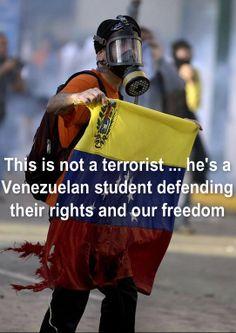 This is not a terrorist ... he's a Venezuelan student defending their rights and our freedom / Este no es un terrorista...el es un estudiante venezolano defendiendo sus derechos y nuestra libertad