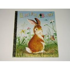 Home for a Bunny....my first favorite book!