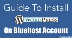 install wordpress on bluehost - http://www.ilanelanzen.com/how-tos/5-easy-steps-to-install-wordpress-through-bluehost/