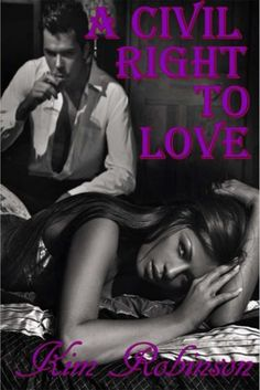 If Love is a God given right then who is man to dictate the affairs of the heart? A Civil Right To Love is a page turning affair that affirms love conquers all, but is it worth it? Love Book, This Book, Kimberly Scott, Love Conquers All, What Is Coming, Private Investigator, S Man, Losing Her, Civil Rights