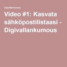 Video #1: Kasvata sähköpostilistaasi - Digivallankumous
