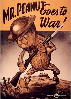 World War I poster Mr. Peanut Goes to War.peanuts were used in explosives. Vintage Advertisements, Vintage Ads, Vintage Modern, Ww2 Posters, Fallout Posters, Ww2 Propaganda, Posters Vintage, World War One, Old Ads