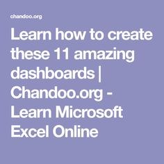 Learn how to create these 11 amazing dashboards | Chandoo.org - Learn Microsoft Excel Online