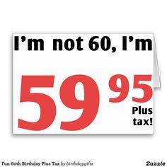 Fun 60th Birthday Plus Tax Greeting Card