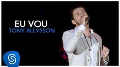 TONY ALLYSSON - EU VOU - DVD SUSTENTA O FOGO
