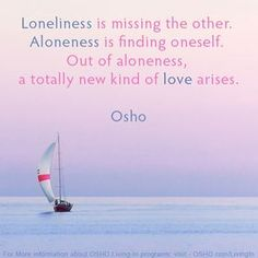 Aloneless is finding oneself Spiritual Names, Spiritual Guidance, Spiritual Wisdom, Pure Love Quotes, Me Quotes, Osho Love, I Cried For You, Loneliness Quotes, Daily Mantra