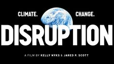 """CREATE FILMS AND VIDEOS TO RAISE SOCIAL AWARENESS: """"DISRUPTION"""" - a film by KELLY NYKS & JARED P. SCOTT"""