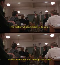 """""""... words and ideas can change the world"""""""