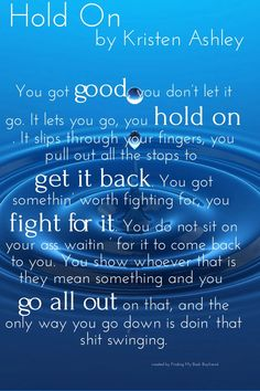 Hold On ~ Kristen Ashley Book Memes, Book Quotes, Kristen Ashley Books, Company Values, Health Insurance Companies, Gambling Quotes, Health Promotion, Teaser, Letting Go